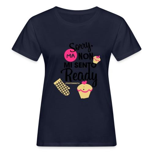 Non mi sento pronto - 30enninutili - T-shirt ecologica da donna