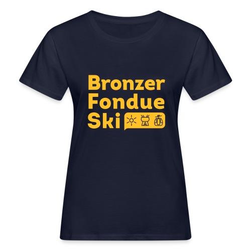 Bronzer, Fondue, Ski - T-shirt bio Femme