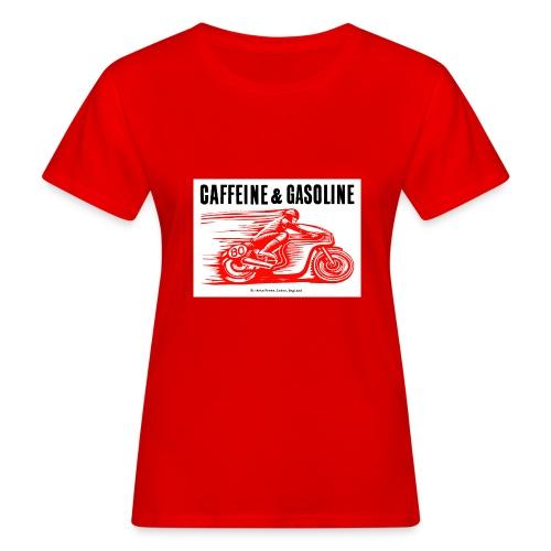 Caffeine & Gasoline black text - Women's Organic T-Shirt