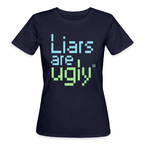 Liars Are Ugly - Vrouwen Bio-T-shirt