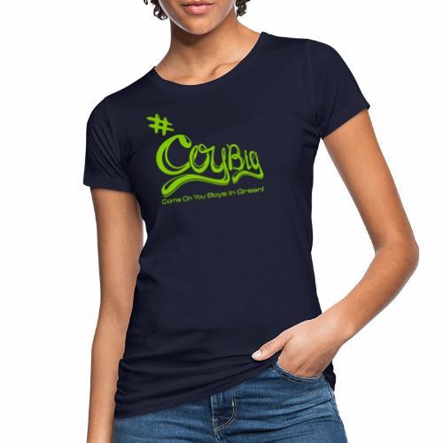 COYBIG - Come on you boys in green - Women's Organic T-Shirt
