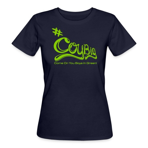 COYBIG - Come on you boys in green - Women's Organic T-Shirt