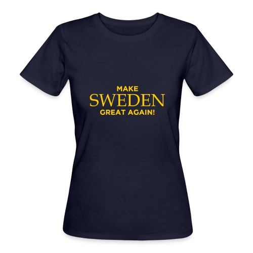 Make Sweden Great Again! - Ekologisk T-shirt dam