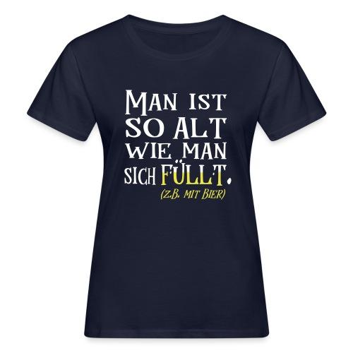 Alt Spruch Biertrinker Geburtstag Geschenk - Frauen Bio-T-Shirt
