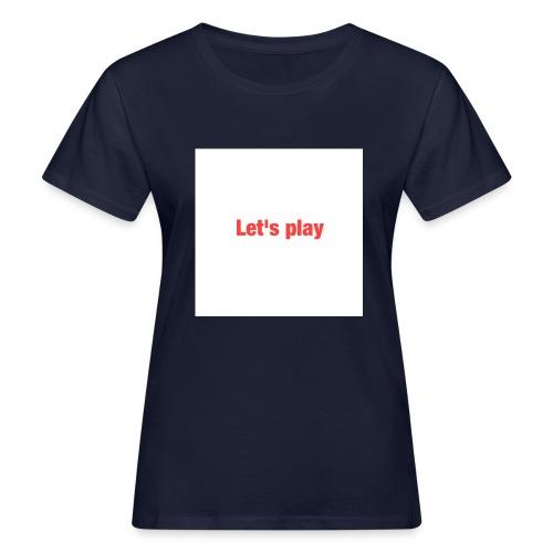 Let's play - Women's Organic T-Shirt