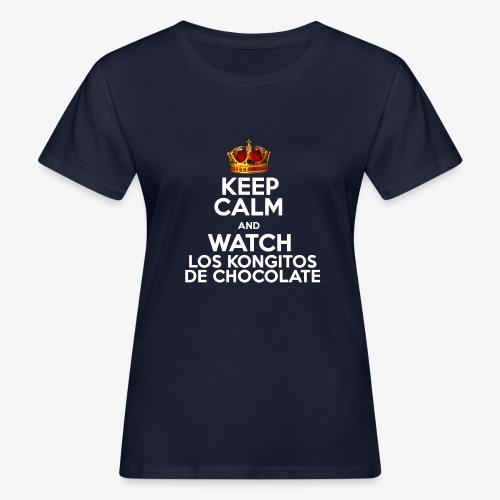 KEEP CALM AND WATCH LOS KONGITOS DE CHOCOLATE - Camiseta ecológica mujer