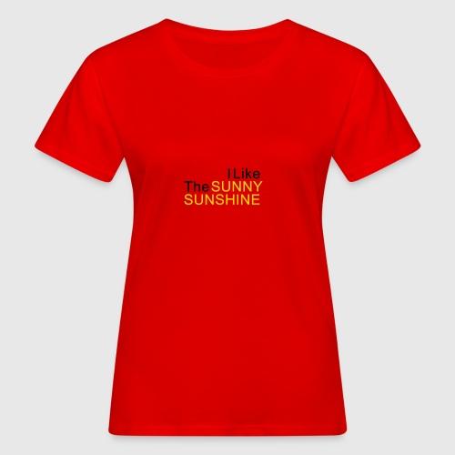 Sunny Sunshine... - Vrouwen Bio-T-shirt