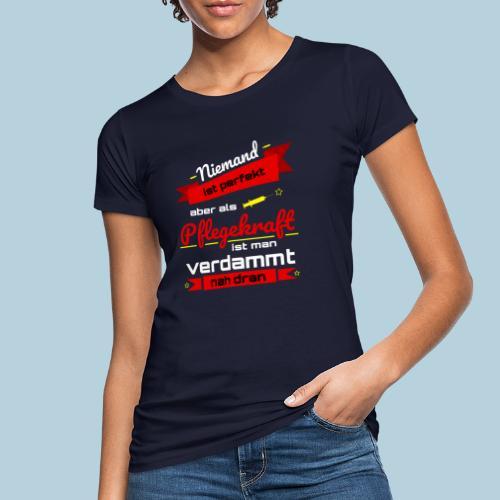Niemand ist perfekt Pflegekraft rot Geschenkidee - Frauen Bio-T-Shirt