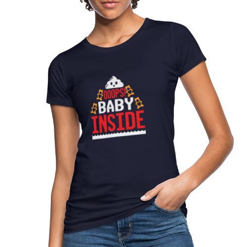 Ooops baby inside - Frauen Bio-T-Shirt