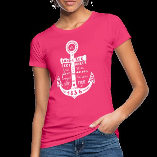 Seemanns Glück ! - Frauen Bio-T-Shirt