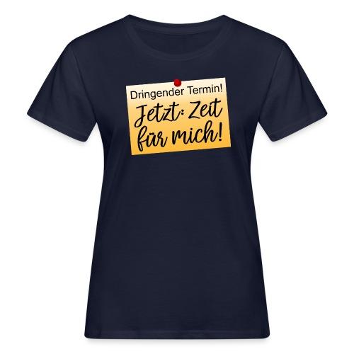 Zeit für mich Moment genießen Jetzt Achtsam Leben - Frauen Bio-T-Shirt
