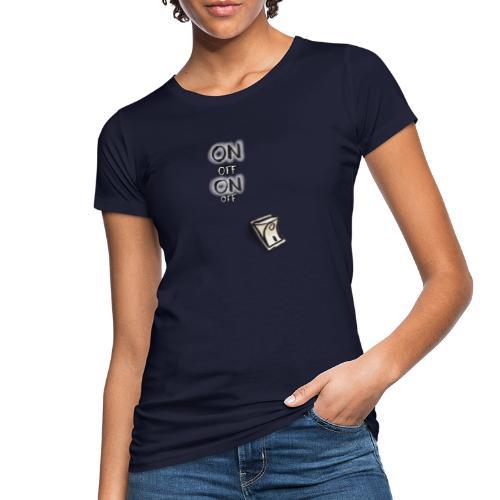 ON OFF Schalter - Frauen Bio-T-Shirt