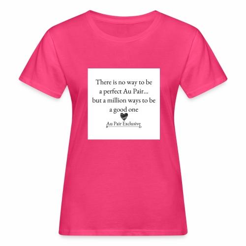 Perfect au pair - Vrouwen Bio-T-shirt