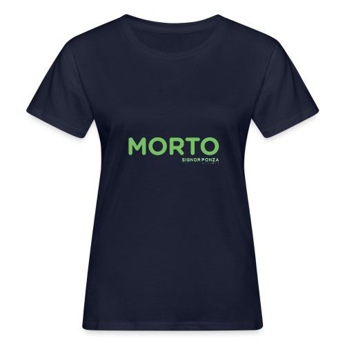 MORTO - T-shirt ecologica da donna