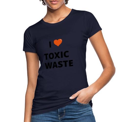real genius i heart toxic waste - Women's Organic T-Shirt