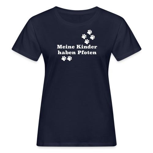 Meine Kinder haben Pfoten - Frauen Bio-T-Shirt
