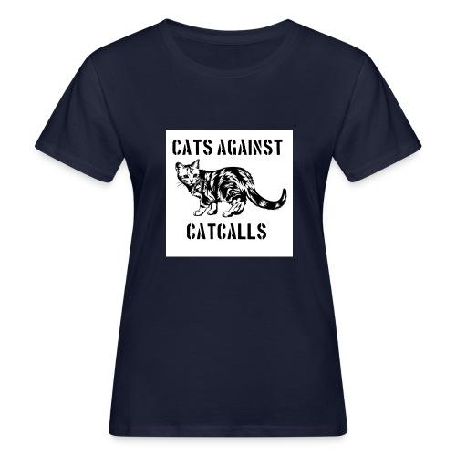 Cats against catcalls - Women's Organic T-Shirt