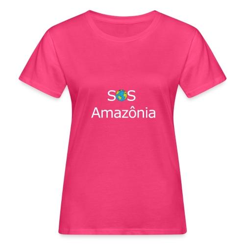 SOS the Amazon forest SAVE THE AMAZONAS - T-shirt bio Femme