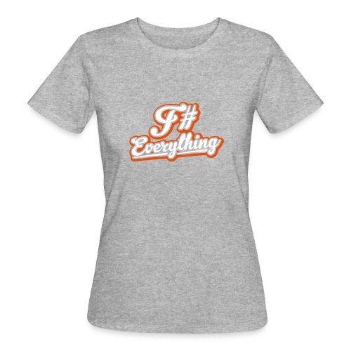 F# Everything - Women's Organic T-Shirt