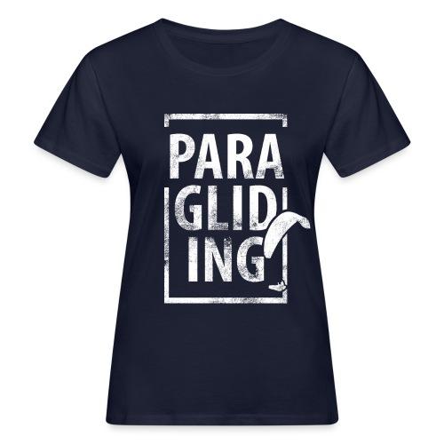 Paragliding Gleitschirmfliegen Paragleiten - Frauen Bio-T-Shirt