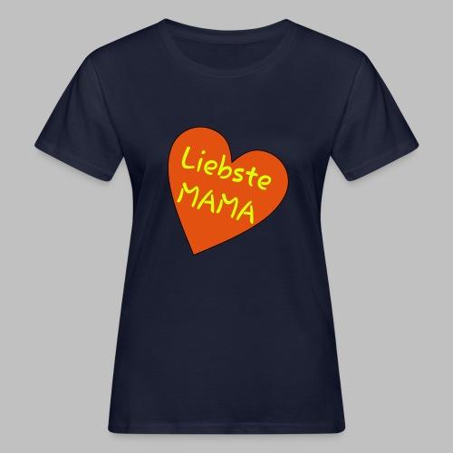 Liebste Mama - Auf Herz ♥ - Frauen Bio-T-Shirt