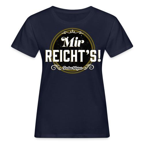 Mir reicht's! - Frauen Bio-T-Shirt
