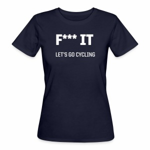 Let s go cycling - Frauen Bio-T-Shirt