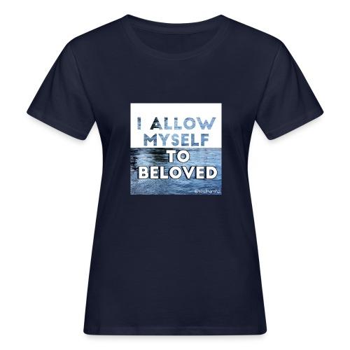 I Allow Myself To Beloved - Naisten luonnonmukainen t-paita