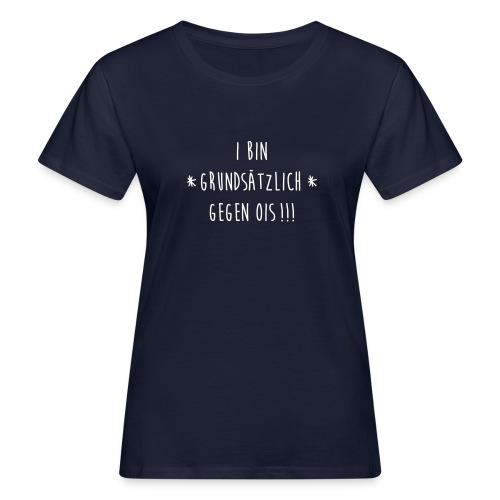 Vorschau: I bin gegen ois - Frauen Bio-T-Shirt