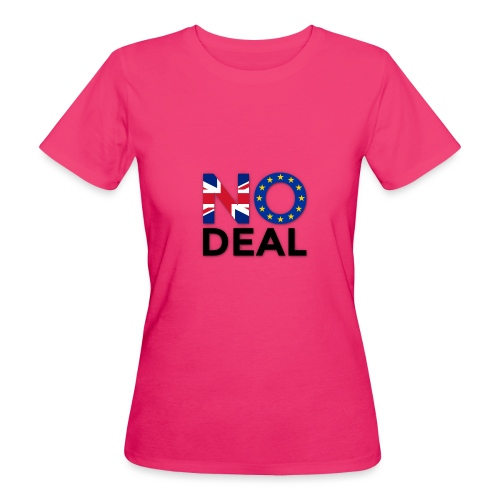 No Deal - Women's Organic T-Shirt