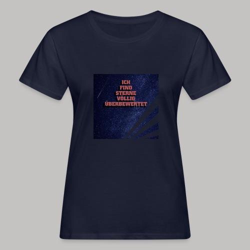 Sterne sind überbewertet - Frauen Bio-T-Shirt