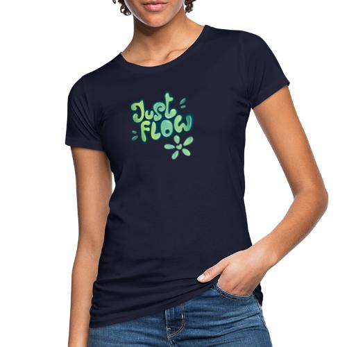 Just flow Liquid Lettering - Frauen Bio-T-Shirt