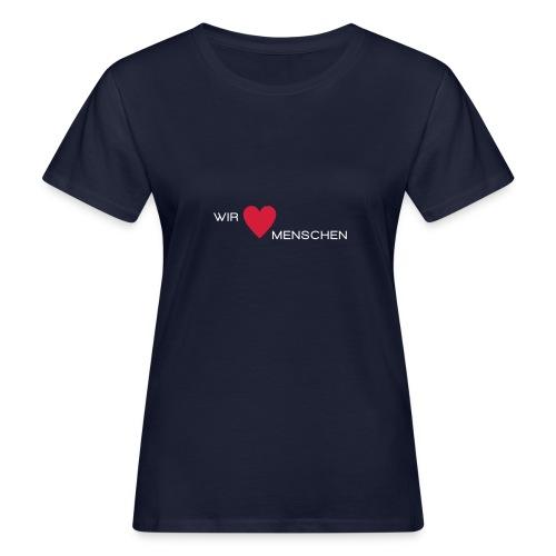 Wir lieben Menschen - Frauen Bio-T-Shirt