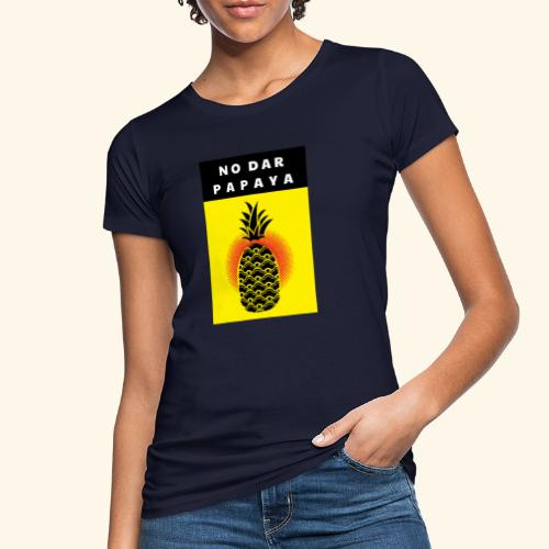 No dar Papaya - Frauen Bio-T-Shirt
