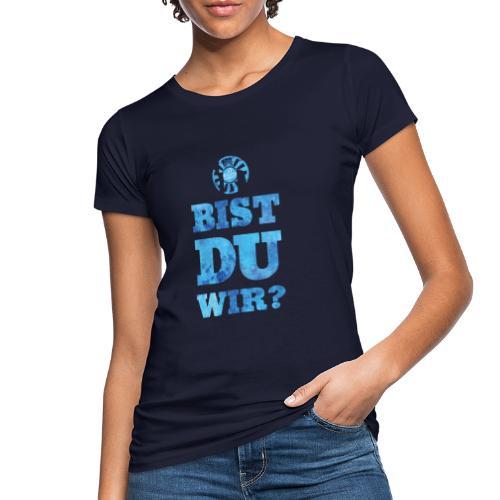bistduwir3 - Frauen Bio-T-Shirt
