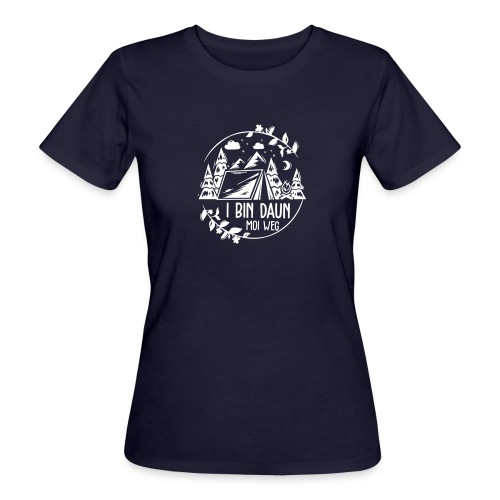 Vorschau: I bin daun moi weg - Frauen Bio-T-Shirt