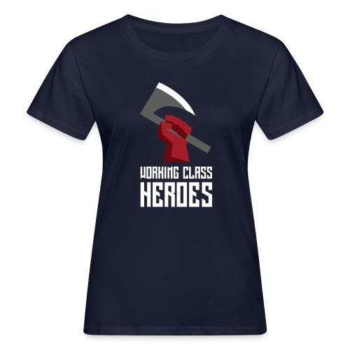 WORKING CLASS HEROES - Women's Organic T-Shirt