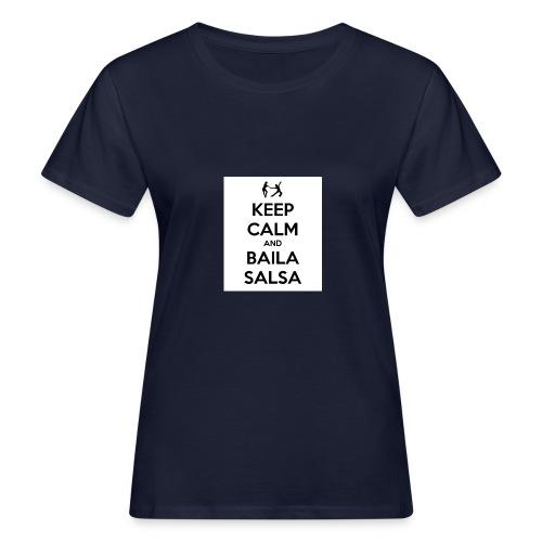 keep-calm-and-baila-salsa-41 - T-shirt ecologica da donna