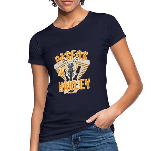 Paseos en H a r l e y - Camiseta ecológica mujer