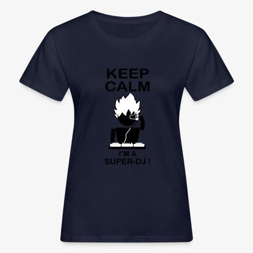 KEEP CALM SUPER DJ B&W - T-shirt bio Femme