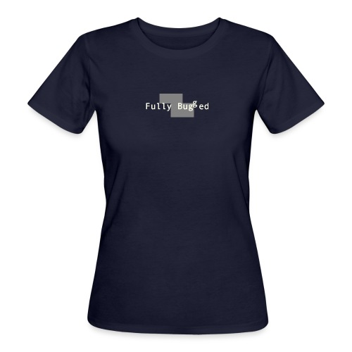 Fully Bugged Grey - Women's Organic T-Shirt