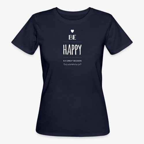 BE Happy ❤️ - Frauen Bio-T-Shirt