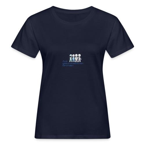 Aus gesundheitlichen Gründen - Frauen Bio-T-Shirt