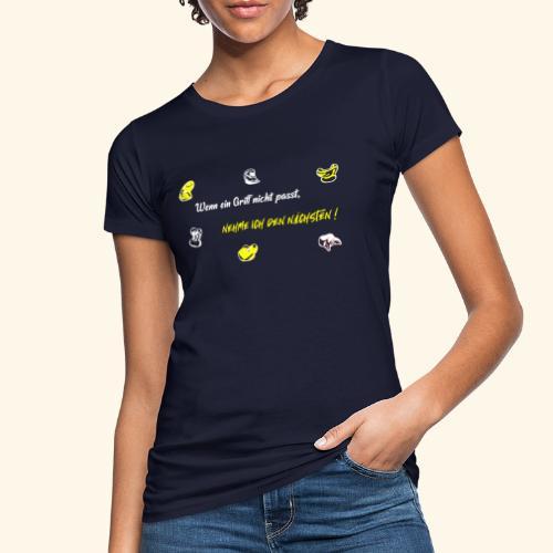 Ich nehme den nächsten - Frauen Bio-T-Shirt