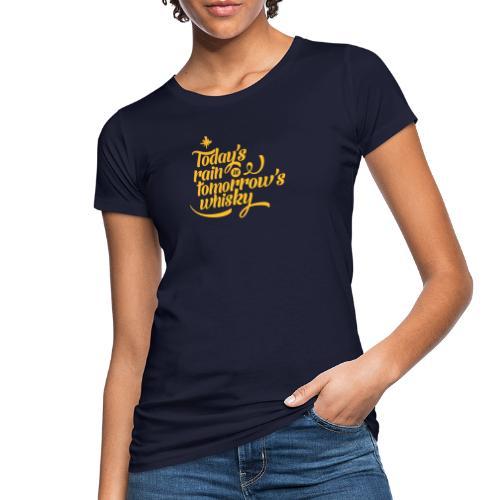 Todays's Rain Women's Tee - Quote to Front - Women's Organic T-Shirt
