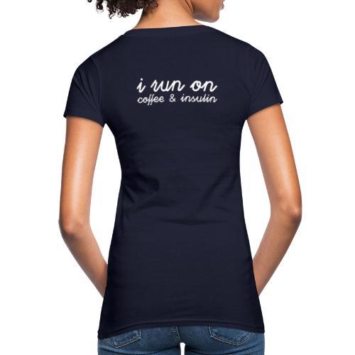 I run on coffee & insulin v4 TAKA - Naisten luonnonmukainen t-paita