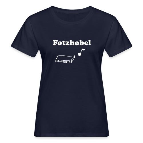 Fotzhobel - Frauen Bio-T-Shirt