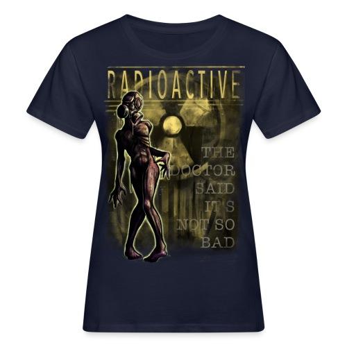 RADIOACTIVE - Frauen Bio-T-Shirt