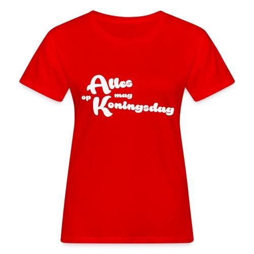 Alles mag op Koningsdag - Vrouwen Bio-T-shirt