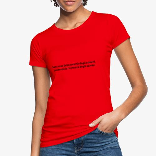 RICCHEZZA e POVERTA' - T-shirt ecologica da donna